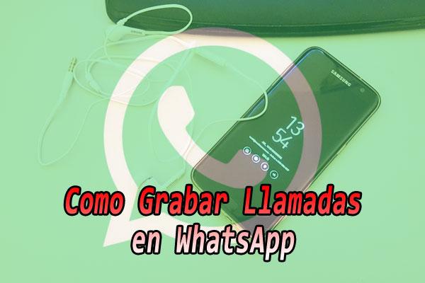 Come registrare le chiamate WhatsApp GRATUITAMENTE