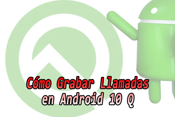 Come registrare le chiamate su Android 10 Q