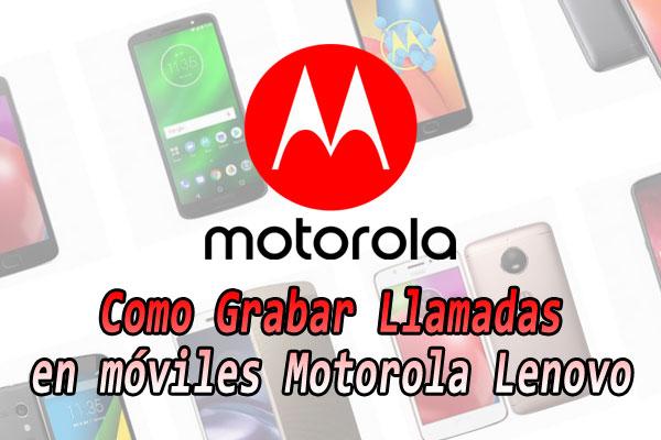Come registrare le chiamate su un Motorola Moto GRATUITAMENTE